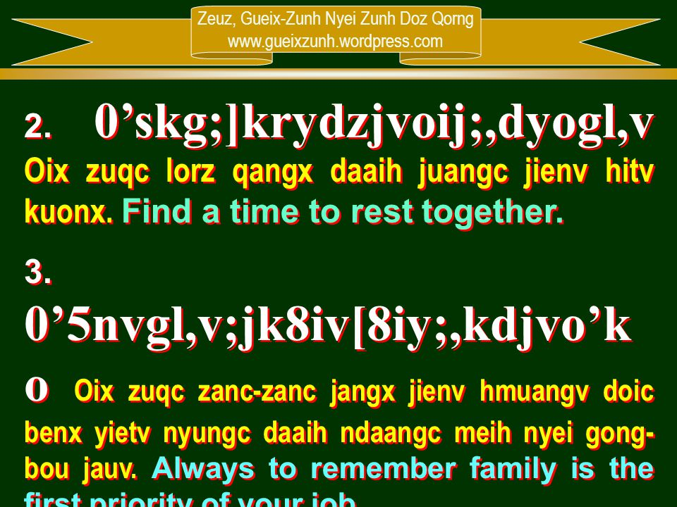 2. 0'skg;]krydzjvoij;,dyogl,v Oix zuqc lorz qangx daaih juangc jienv hitv kuonx. Find a time to rest together.